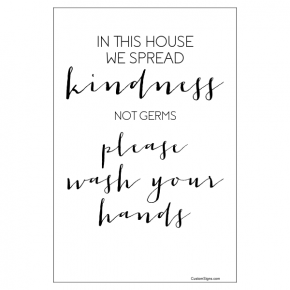 "Spread Kindness Not Germs Fancy Hand Washing Full Color Sign | 6"" x 4"""