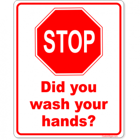 "Stop Did You Wash Your Hands Full Color Sign | 10"" x 8"""