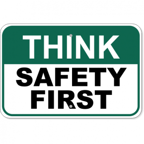 """Think Safety First Aluminum Sign 