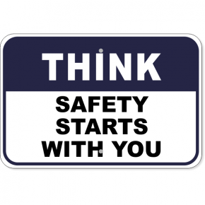"""Think Safety Starts With You Aluminum Sign 