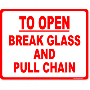 "To Open Break Glass Pull Chain Full Color Sign | 8"" x 10"""