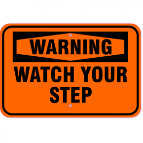 "Warning Watch Your Step Aluminum Sign | 12"" x 18"""