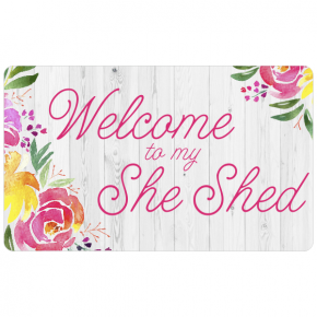 """Welcome to My She Shed Floral Sign 