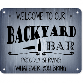 """Welcome To Our Backyard Bar Aluminum Sign 