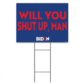 "Funny ""Will You Shut Up Man""  Yard Sign"