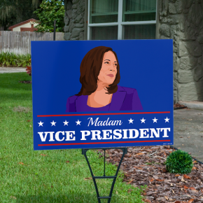 Madam Vice President Political Yard Sign