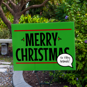 Merry Christmas You Filthy Animals Holiday Yard Sign