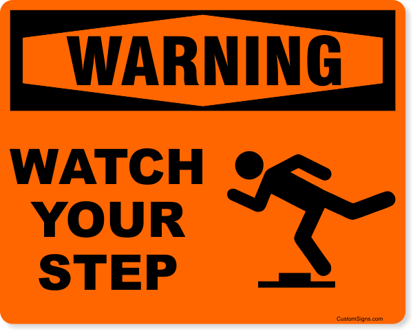 """Warning Watch Your Step Icon Full Color Sign   8"""" x 10"""""""