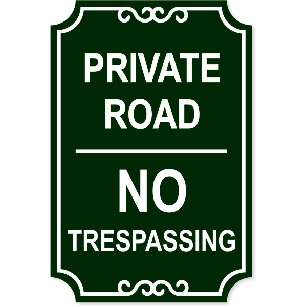 "Private Road No Trespassing Engraved Sign | 18"" x 12"""