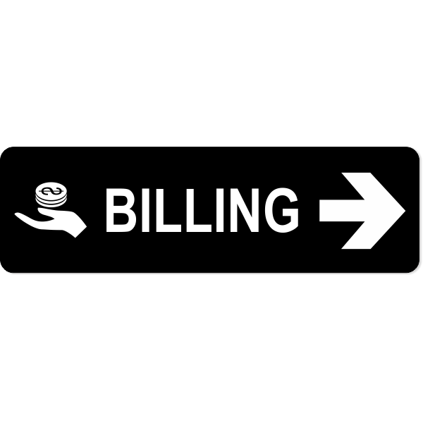 "Billing Right Sign | 3"" x 10"""