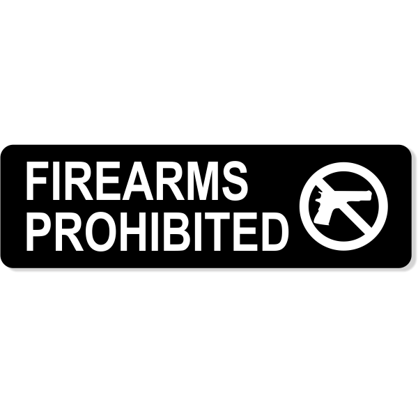 """Firearms Prohibited Engraved Sign 