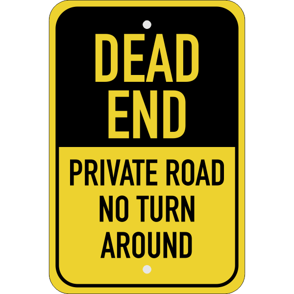 Vertical Private Road Dead End Sign