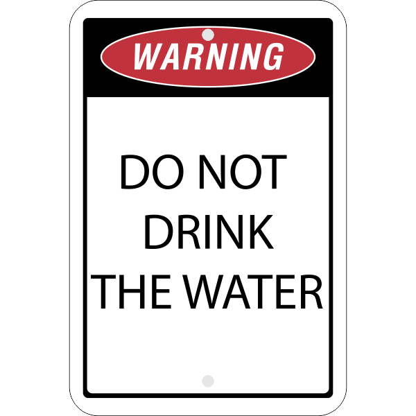Vertical Warning Do Not Drink the Water Sign