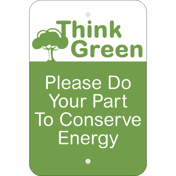 Vertical Think Green Conserve Energy Sign
