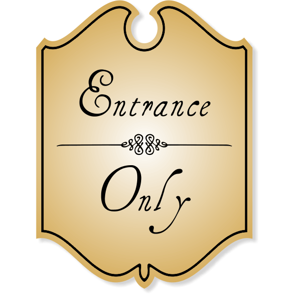 Shield Entrance Only Engraved Sign with Vintage Style