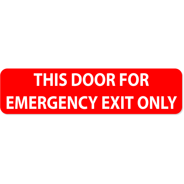 """Emergency Exit Only - 2"""" x 8"""""""