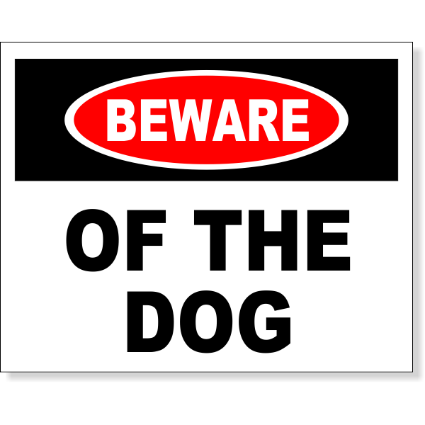 """Beware Of The Dog Full Color Sign 