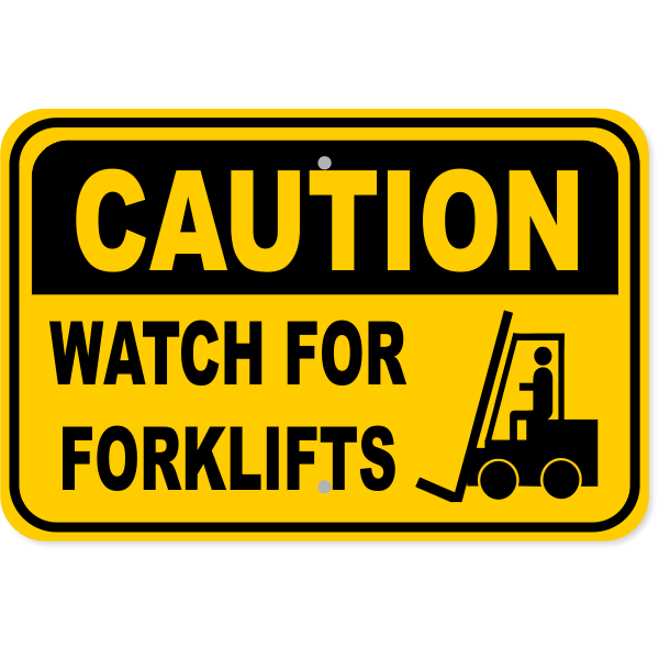 """Caution Watch for Forklifts Aluminum Sign 