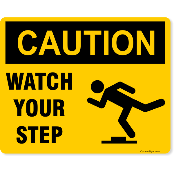 """Caution Watch Your Step Full Color Sign 