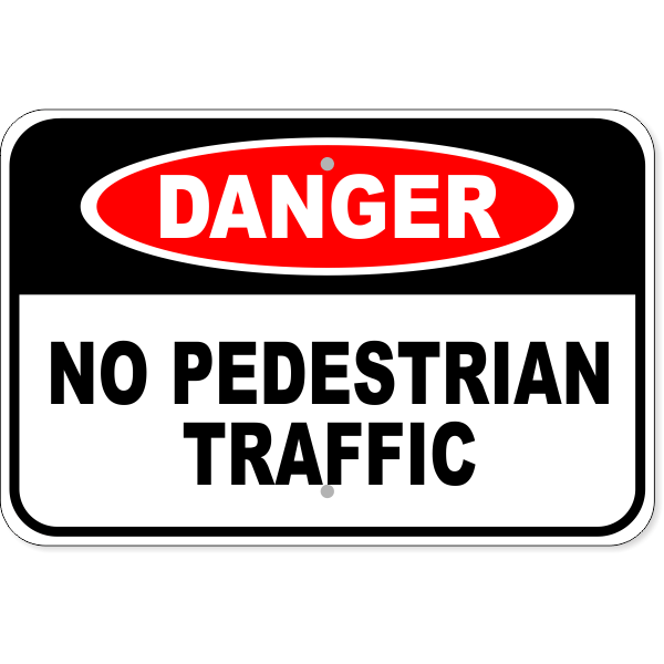 "Danger No Pedestrian Traffic Aluminum Sign | 12"" x 18"""