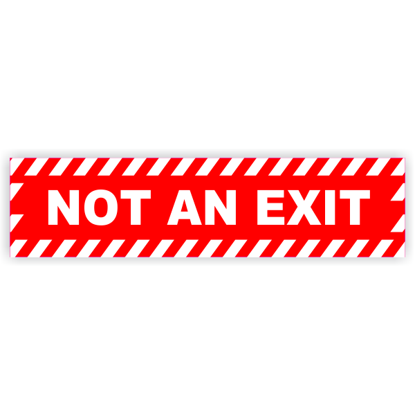 """Not an Exit Warning Vinyl Decal - 6"""" x 24"""""""