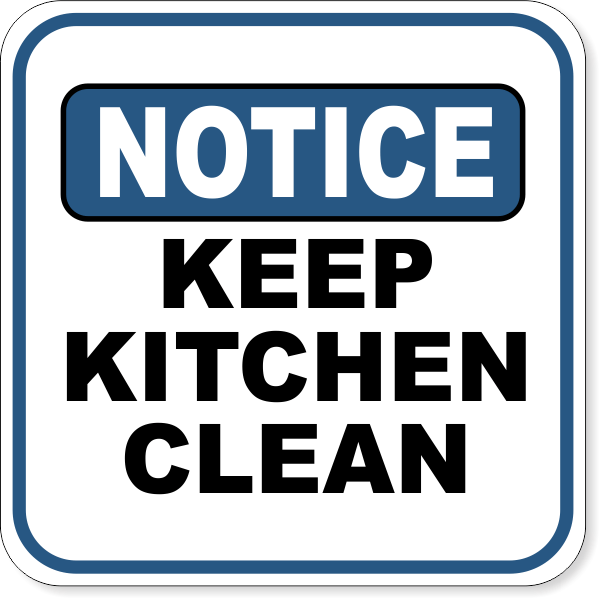 "Notice Keep Kitchen Clean Aluminum Sign | 12"" x 12"""