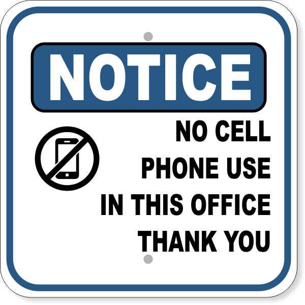 """Notice No Cell Phone Use In This Office Aluminum Sign 