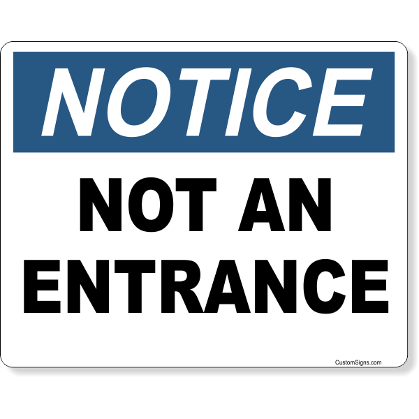 """Notice Not An Entrance Full Color Sign 