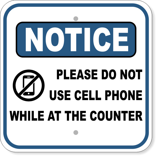 Please Do Not Use Cell Phone at Counter