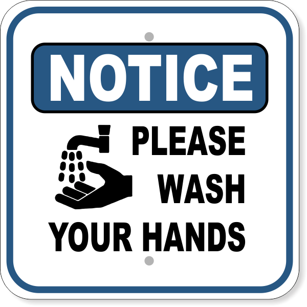 "Notice Please Wash Your Hands Aluminum Sign | 12"" x 12"""