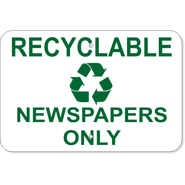 """Recyclable Newspapers Only Aluminum Sign 