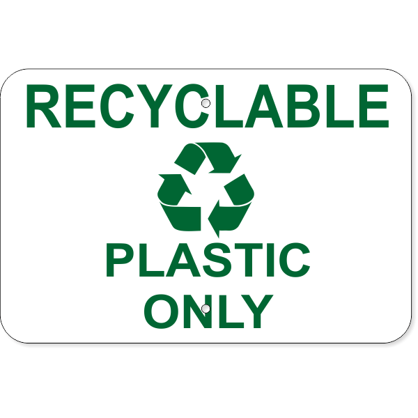 """Recyclable Plastic Only Aluminum Sign 