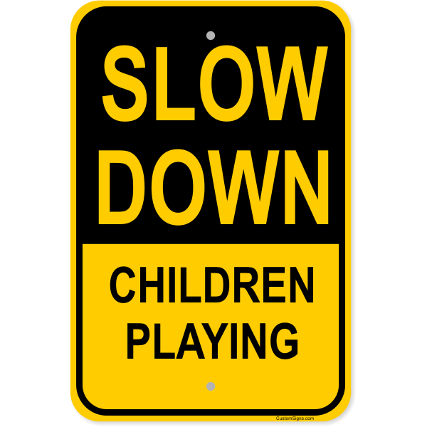 """Slow Down Children Playing Aluminum Sign 