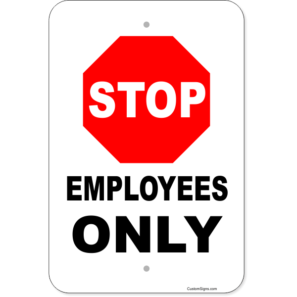 """Vertical Stop Employees Only Aluminum Sign 