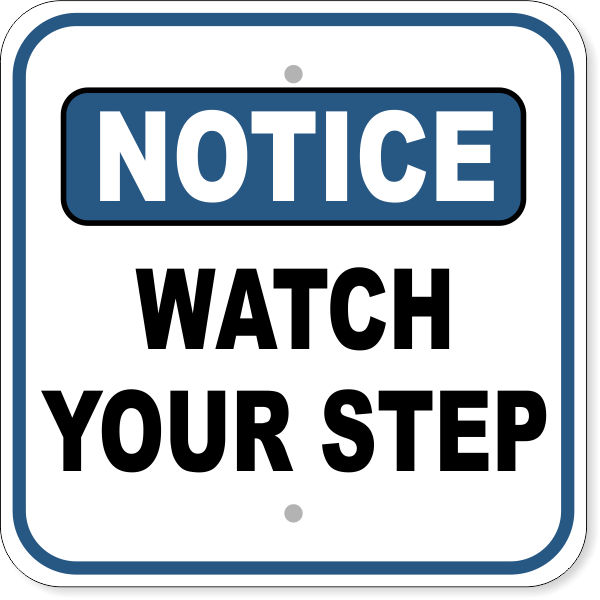 "Watch Your Step Notice Aluminum Sign | 12"" x 12"""