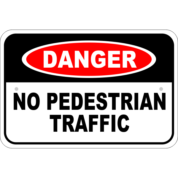 Danger No Pedestrian Traffic Aluminum Sign