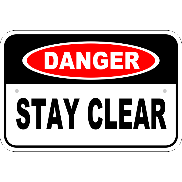Danger Stay Clear Aluminum Sign