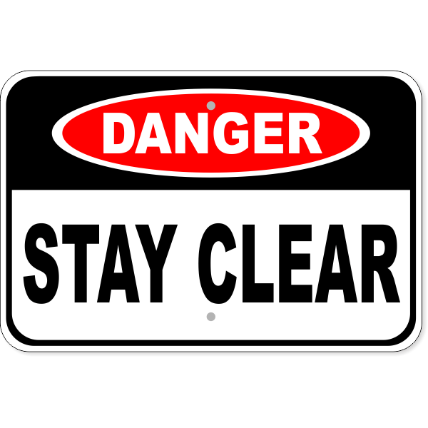"""Danger Stay Clear Aluminum Sign   12"""" x 18"""""""