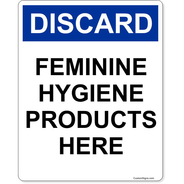 """Discard Feminine Hygiene Products Here Full Color Sign 