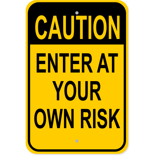 "Enter At Your Own Risk Aluminum Sign | 18"" x 12"""