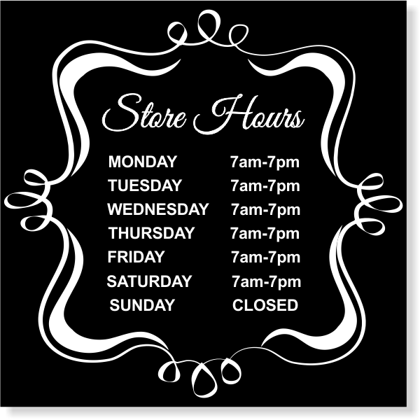 Fancy Store Hours Vinyl Sign | 12