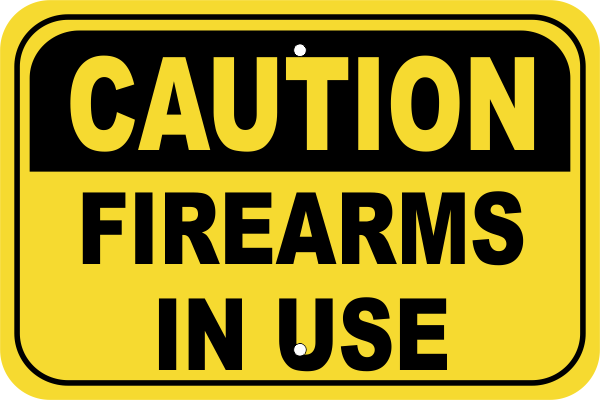 Caution Firearms in Use Aluminum Sign