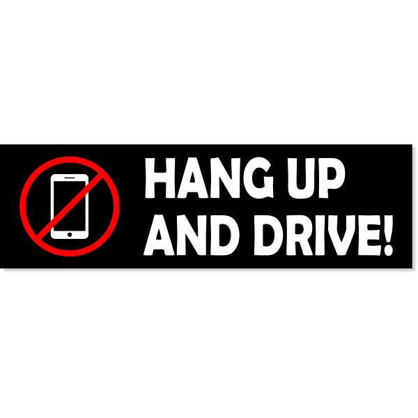 """Hang Up And Drive Bumper Sticker 