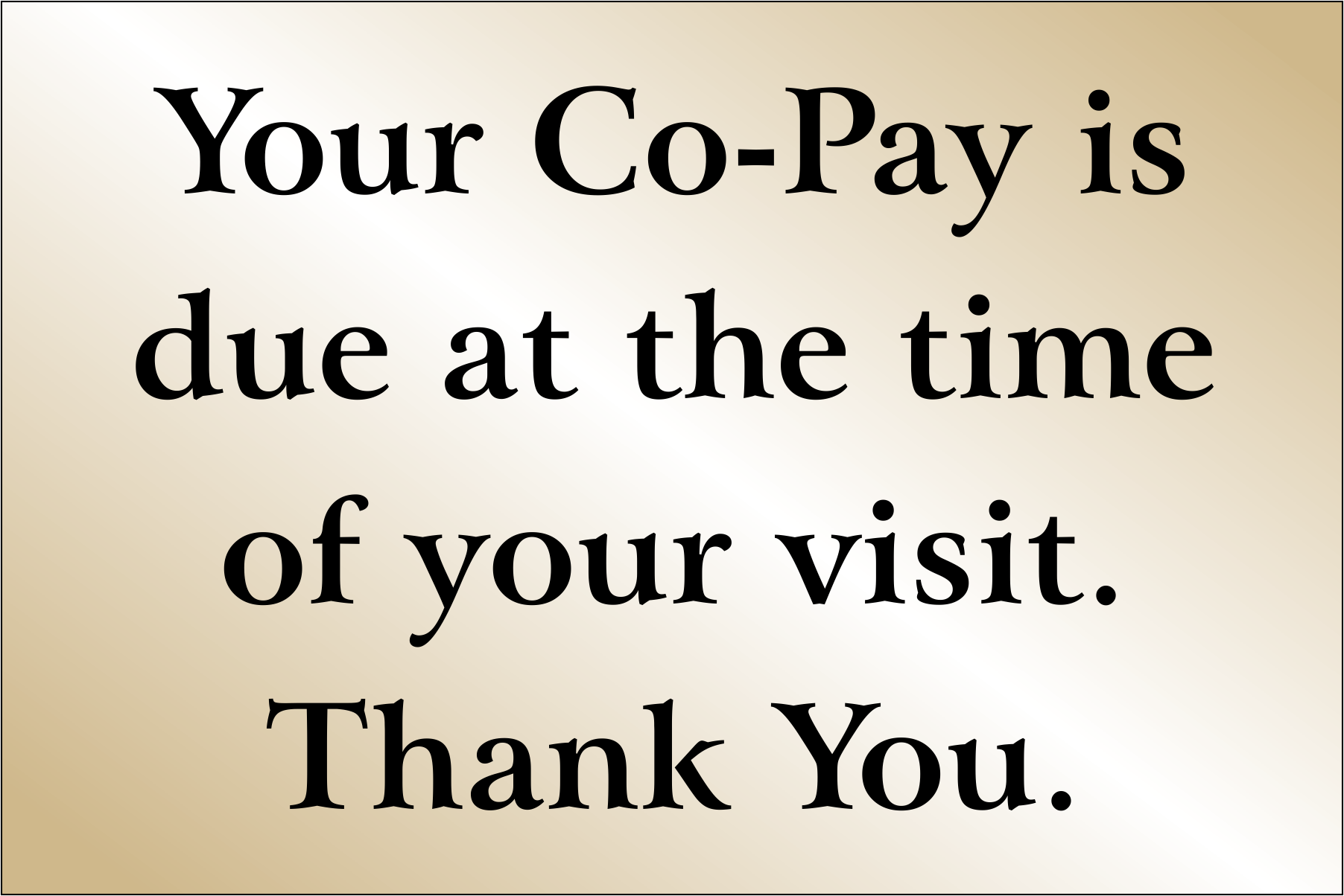 Co Pay is Due at Time of Visit Sign