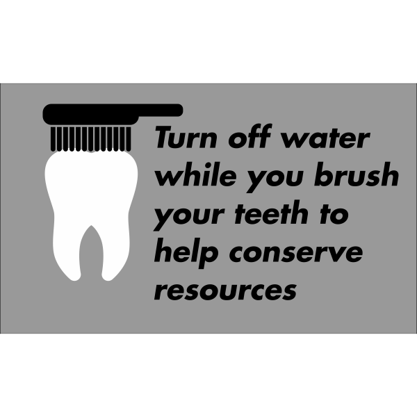 Horizontal Brush Teeth Conserve Water Sign