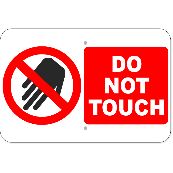 """Horizontal Large Icon Do Not Touch Aluminum Sign 