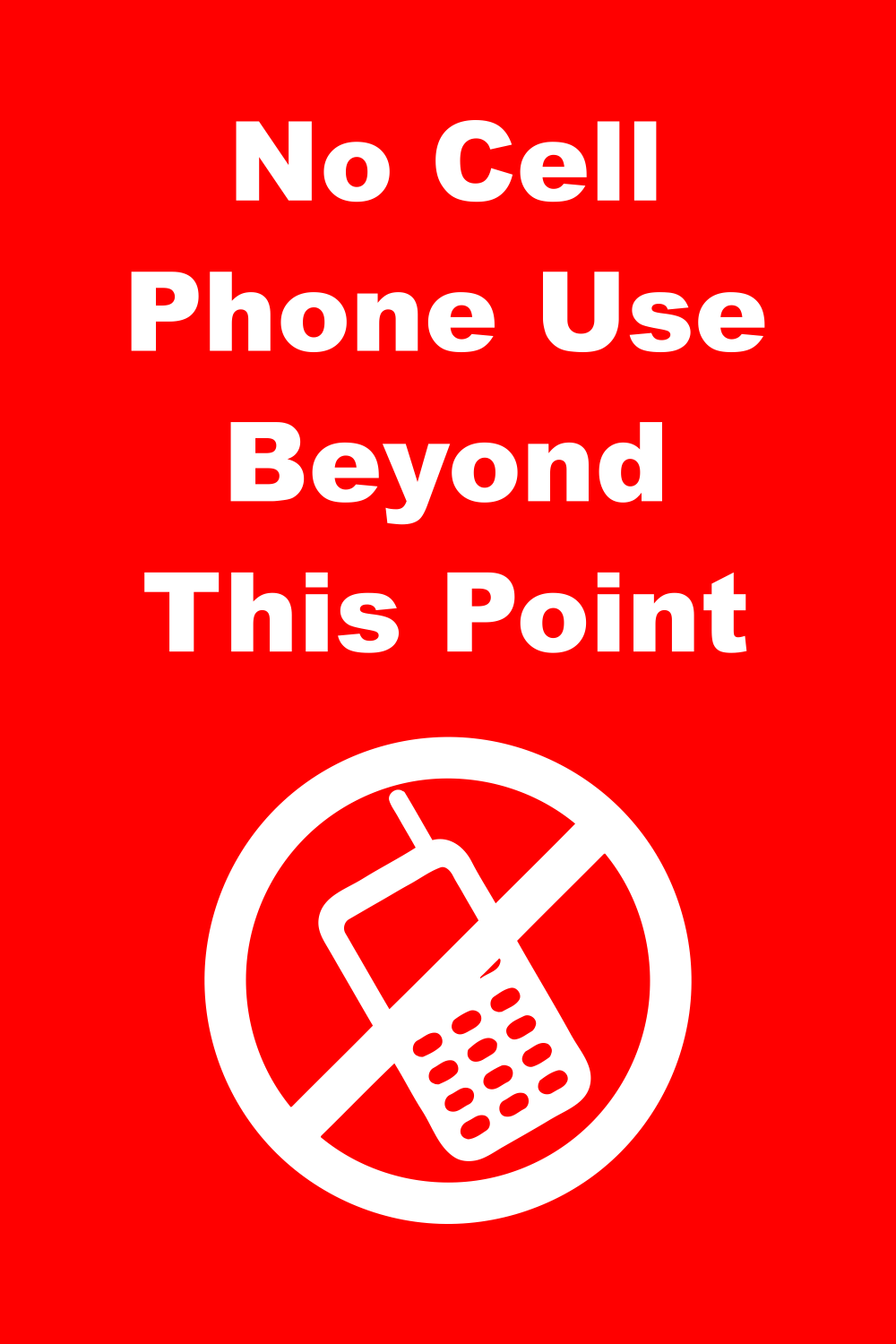 No Cell Phone Use Beyond This Point