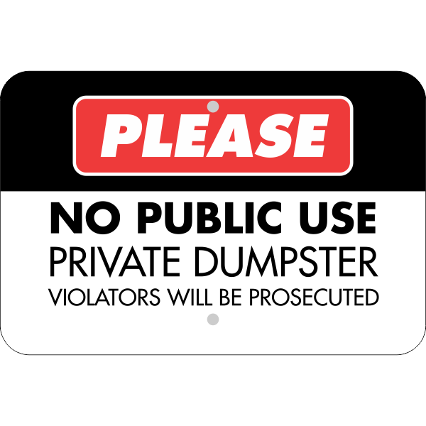 No Smoking In Car Law >> Horizontal No Public Use Private Dumpster Sign - Custom Signs