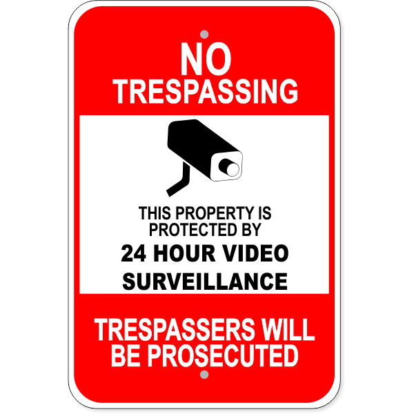 "No Trespassing Surveillance Aluminum Sign | 18"" x 12"""