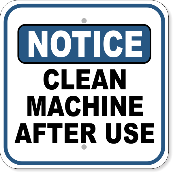 "Notice Clean Machine After Use Aluminum Sign | 12"" x 12"""